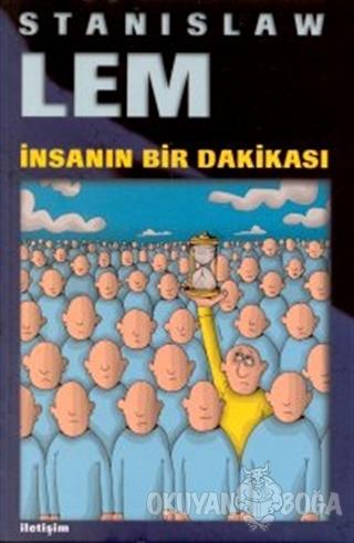 İnsanın Bir Dakikası - Stanislaw Lem - İletişim Yayınevi