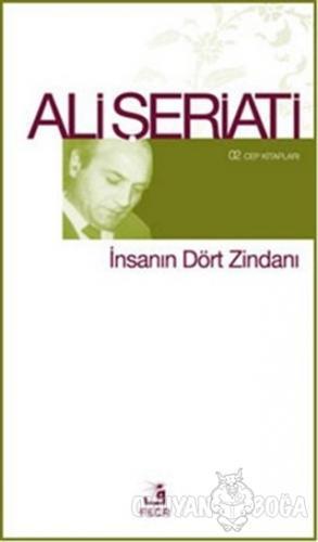 İnsanın Dört Zindanı - Ali Şeriati - Fecr Yayınları