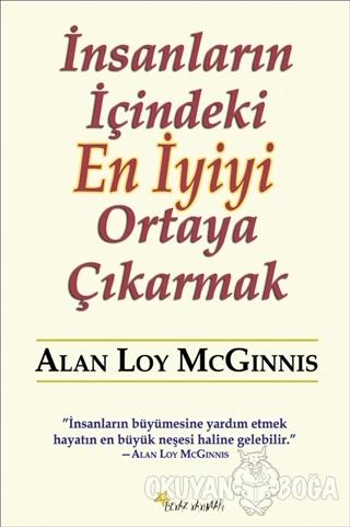 İnsanların İçindeki En İyiyi Ortaya Çıkarmak - Alan Loy McGinnis - Bey