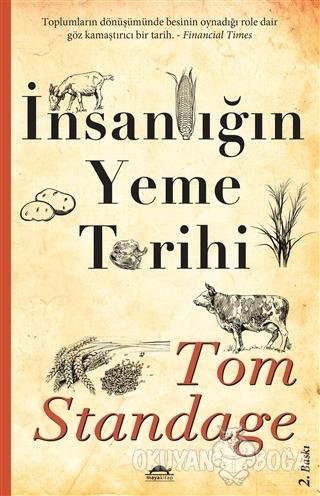 İnsanlığın Yeme Tarihi - Tom Standage - Maya Kitap