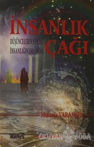 İnsanlık Çağı - Mustafa Varansel - Kanes Yayınları
