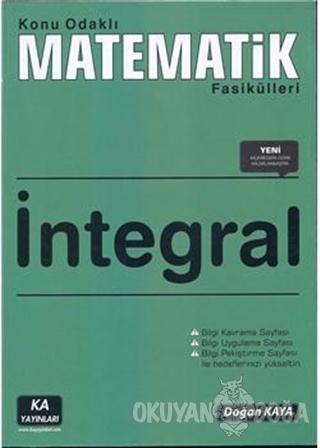 İntegral - Konu Odaklı Matematik Fasikülleri - Doğan Kaya - Ka Yayınla