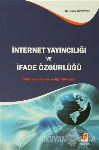 İnternet Yayıncılığı ve İfade Özgürlüğü - Barış Günaydın - Adalet Yayı