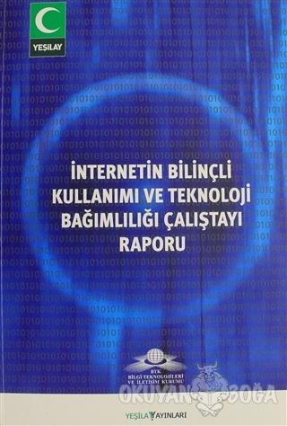 İnternetin Bilinçli Kullanımı ve Teknoloji Bağımlılığı Çalıştayı Rapor