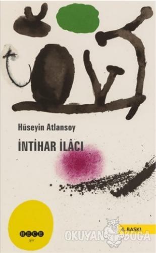 İntihar İlacı - Hüseyin Atlansoy - Hece Yayınları