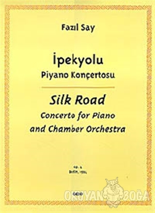 İpekyolu Piyano Konçertosu (Silk Road Concerto for Piano and Chamber O