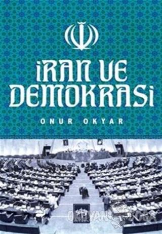 İran ve Demokrasi - Onur Okyar - Ötüken Neşriyat