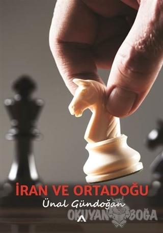 İran ve Ortadoğu - Ünal Gündoğan - Adres Yayınları