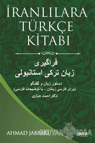 İranlılara Türkçe Kitabı - Ahmad Jabbari - Gece Kitaplığı