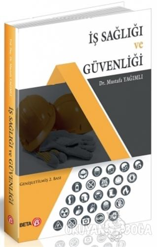 İş Sağlığı ve Güvenliği - Mustafa Yağımlı - Beta Yayınevi