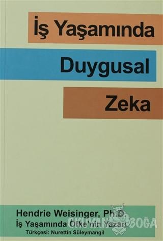 İş Yaşamında Duygusal Zeka - Hendrie Weisinger - Mns Yayıncılık
