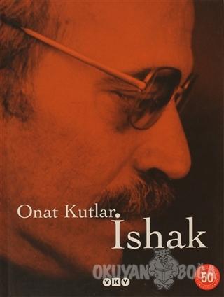 İshak (Ciltli) - Onat Kutlar - Yapı Kredi Yayınları