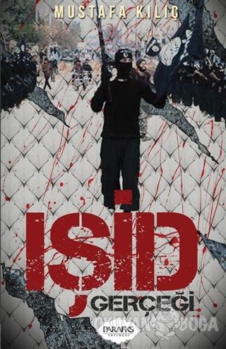 IŞİD Gerçeği - Mustafa Kılıç - Parafiks Yayınevi