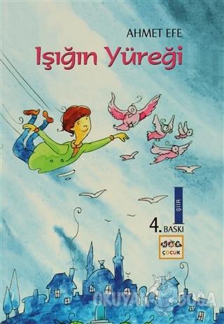 Işığın Yüreği - Ahmet Efe - Nar Yayınları