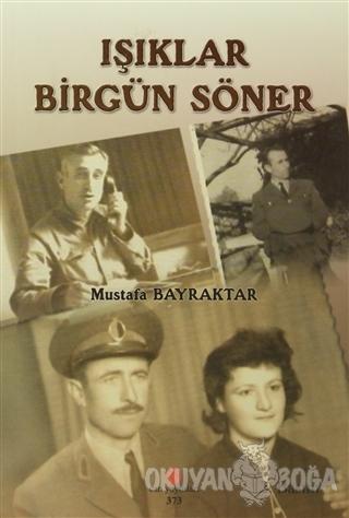 Işıklar Bir Gün Söner - Mustafa Bayraktar - Can Yayınları (Ali Adil At
