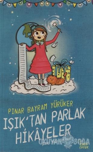 Işık'tan Parlak Hikayeler - Pınar Bayram Yürüker - Zarif Yayınları