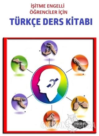 İşitme Engelli Öğrenciler İçin Türkçe Ders Kitabı - Osman Taştan - Par