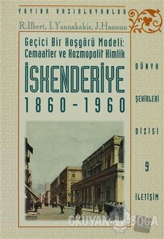 İskenderiye 1860-1960 - Kolektif - İletişim Yayınevi