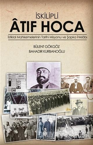İskilipli Atıf Hoca - Bülent Gökgöz - Ekin Yayınları