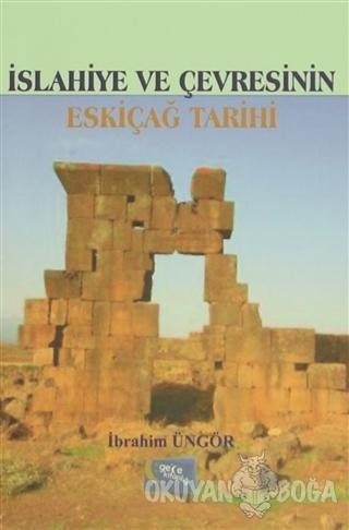 İslahiye ve Çevresinin Eskiçağ Tarihi - İbrahim Üngör - Gece Kitaplığı