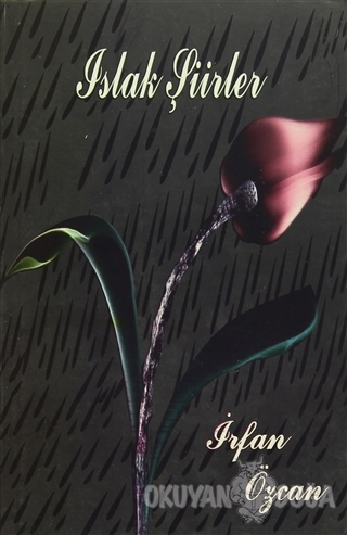 Islak Şiirler - İrfan Özcan - Ceren Yayıncılık