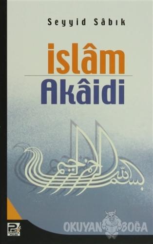 İslam Akaidi - Seyyid Sabık - Karınca & Polen Yayınları