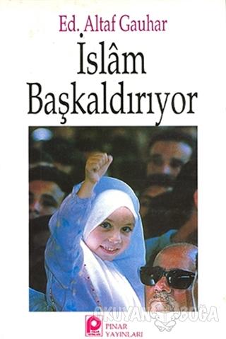 İslam Başkaldırıyor - Altaf Gauhar - Pınar Yayınları