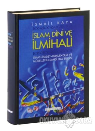 İslam Dini ve İlmihali (Ciltli) - İsmail Kaya - Madve Yayınları