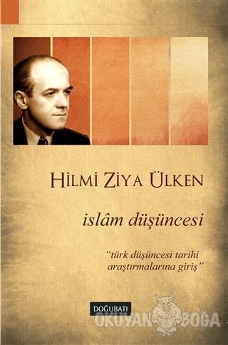 İslam Düşüncesi - Hilmi Ziya Ülken - Doğu Batı Yayınları