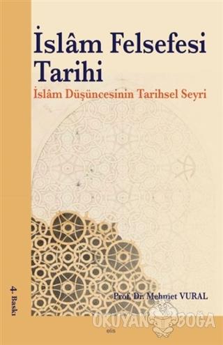 İslam Felsefesi Tarihi - Mehmet Vural - Elis Yayınları