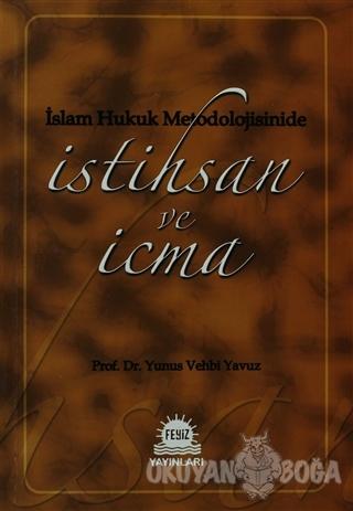 İslam Hukuk Metodolojisinide İstihsan ve İcma - Yunus Vehbi Yavuz - Fe
