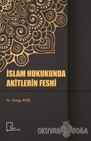 İslam Hukukunda Akitlerin Feshi
