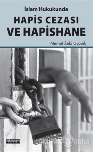 İslam Hukukunda Hapis Cezası ve Hapishane - Memet Zeki Uyanık - Hikmet