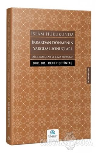 İslam Hukukunda İkrardan Dönmenin Yargısal Sonuçları