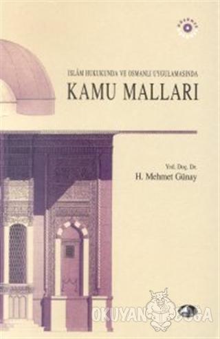 İslam Hukukunda ve Osmanlı Uygulamasında Kamu Malları - H. Mehmed Güna
