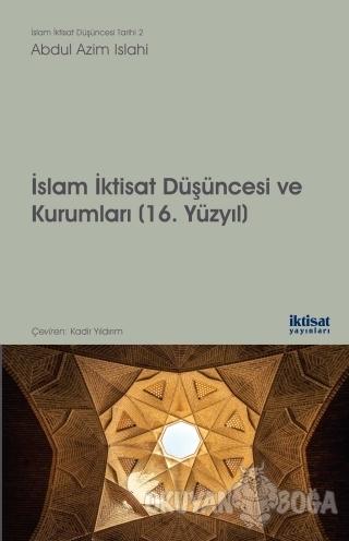 İslam İktisat Düşüncesi ve Kurumları - 16. Yüzyıl - Abdul Azim Islahi