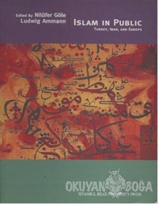 Islam in Public Turkey, Iran and Europe