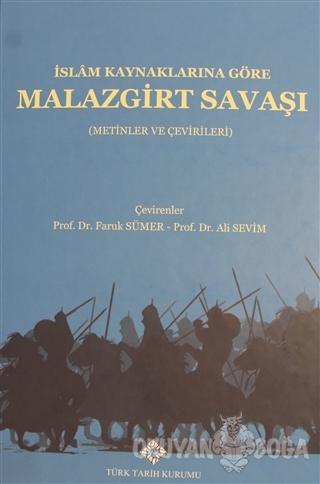 İslam Kaynaklarına Göre Malazgirt Savaşı (Ciltli) - Faruk Sümer - Türk