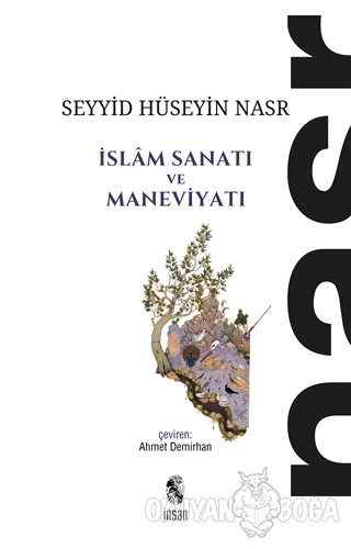 İslam Sanatı ve Maneviyatı - Seyyid Hüseyin Nasr - İnsan Yayınları