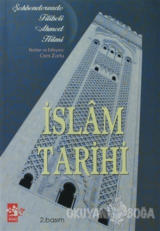 İslam Tarihi - Ahmed Hilmi el-Koği ed-Diyarbekiri - Ağaç Kitabevi Yayı
