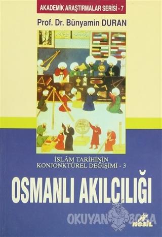 İslam Tarihinin Konjonktürel Değişimi 3 - Osmanlı Akılcılığı - Bünyami