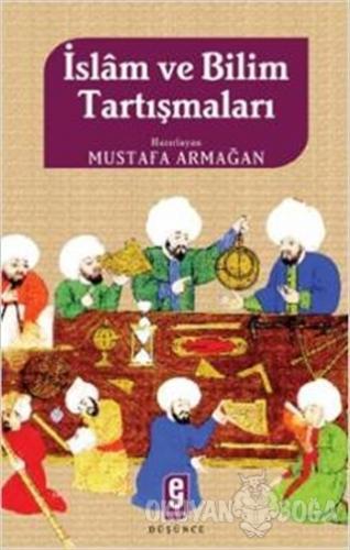 İslam ve Bilim Tartışmaları - Mustafa Armağan - Nesil Yayınları
