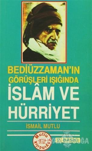 İslam ve Hürriyet - İsmail Mutlu - Mutlu Yayınevi