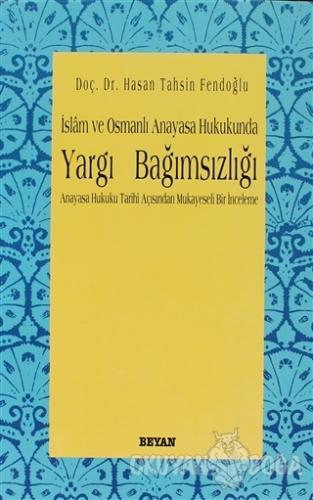 İslam ve Osmanlı Anayasa Hukukunda Yargı Bağımsızlığı Anayasa Hukuku Tarihi Açısından Mukayeseli Bir İnceleme