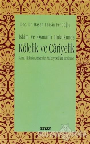 İslam ve Osmanlı Hukukunda Kölelik ve Cariyelik