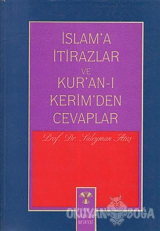 İslam'a İtirazlar ve Kur'an-ı Kerim'den Cevaplar - Süleyman Ateş - Yen