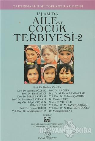 İslam'da Aile ve Çocuk Terbiyesi 2 - Kolektif - Ensar Neşriyat