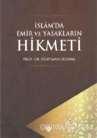 İslam'da Emir ve Yasakların Hikmeti - Süleyman Uludağ - Türkiye Diyane