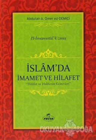 İslam'da İmamet ve Hilafet - Abdullah b. Ömer ed-Demici - Ravza Yayınl