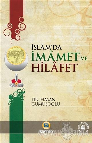 İslamda İmamet ve Hilafet - Hasan Gümüşoğlu - Kayıhan Yayınları
